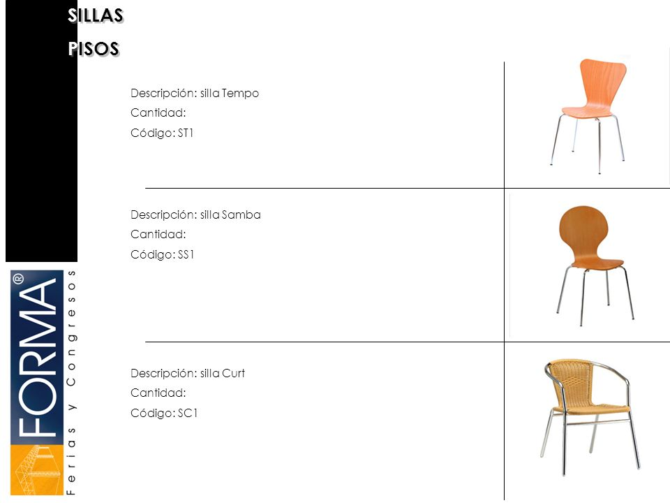 SILLAS PISOS Descripción: silla Tempo Cantidad: Código: ST1