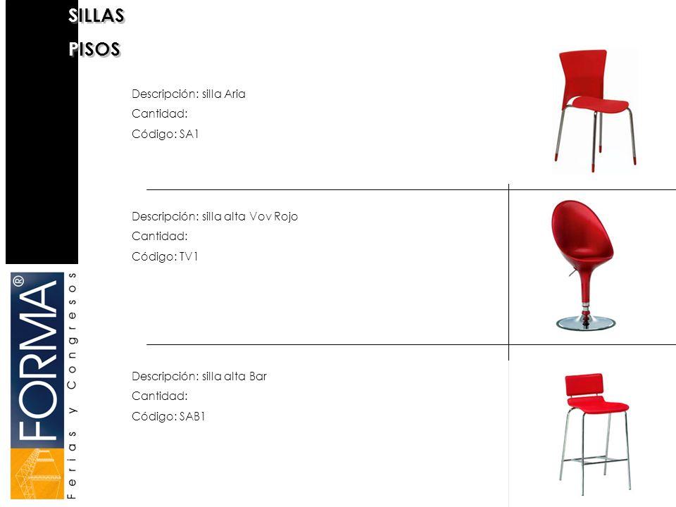 SILLAS PISOS Descripción: silla Aria Cantidad: Código: SA1