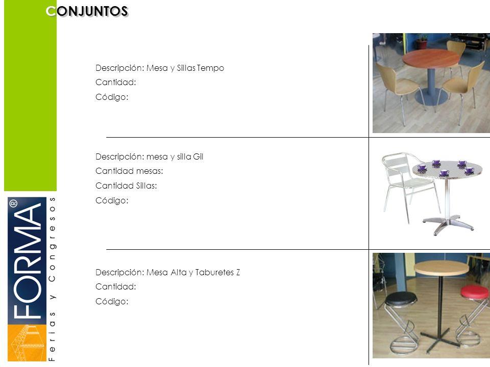 CONJUNTOS Descripción: Mesa y Sillas Tempo Cantidad: Código: