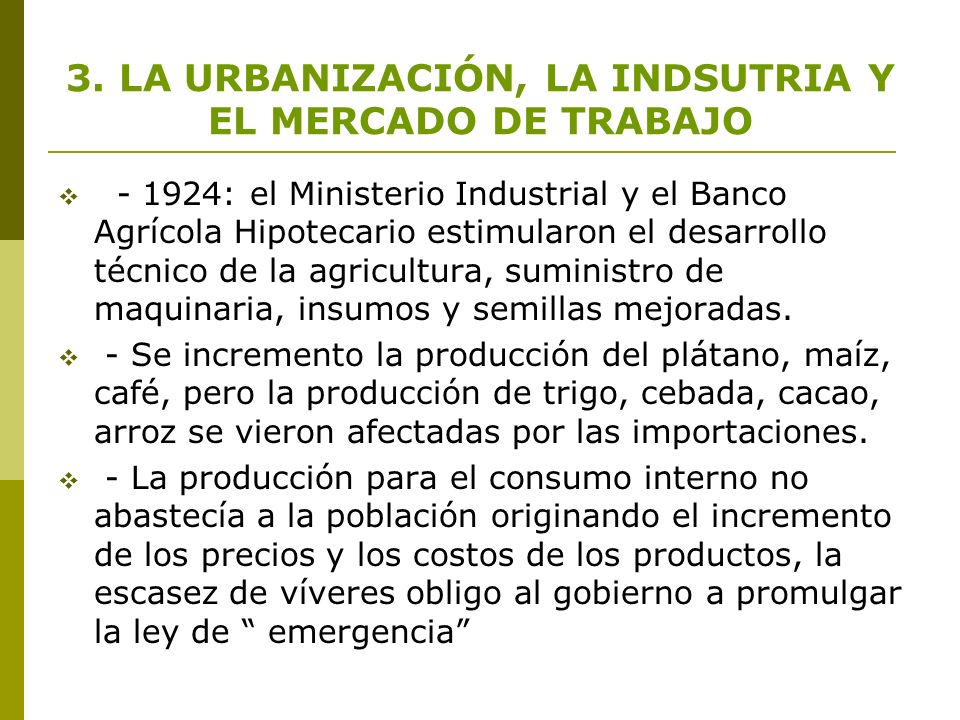 3. LA URBANIZACIÓN, LA INDSUTRIA Y EL MERCADO DE TRABAJO