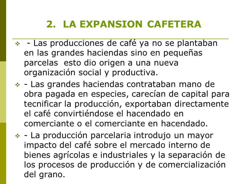 2. LA EXPANSION CAFETERA