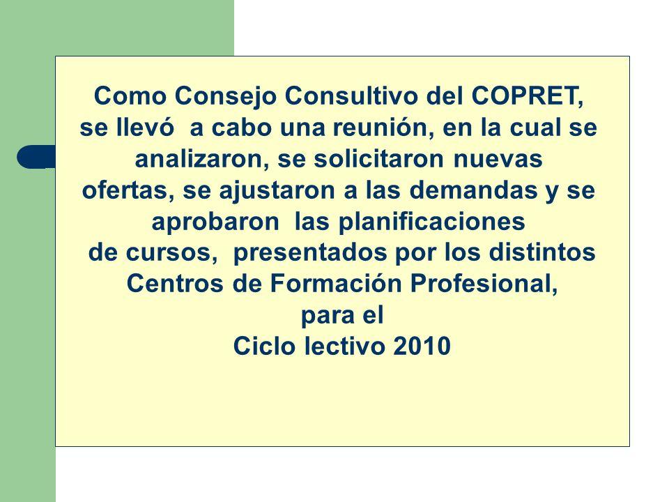 Como Consejo Consultivo del COPRET,