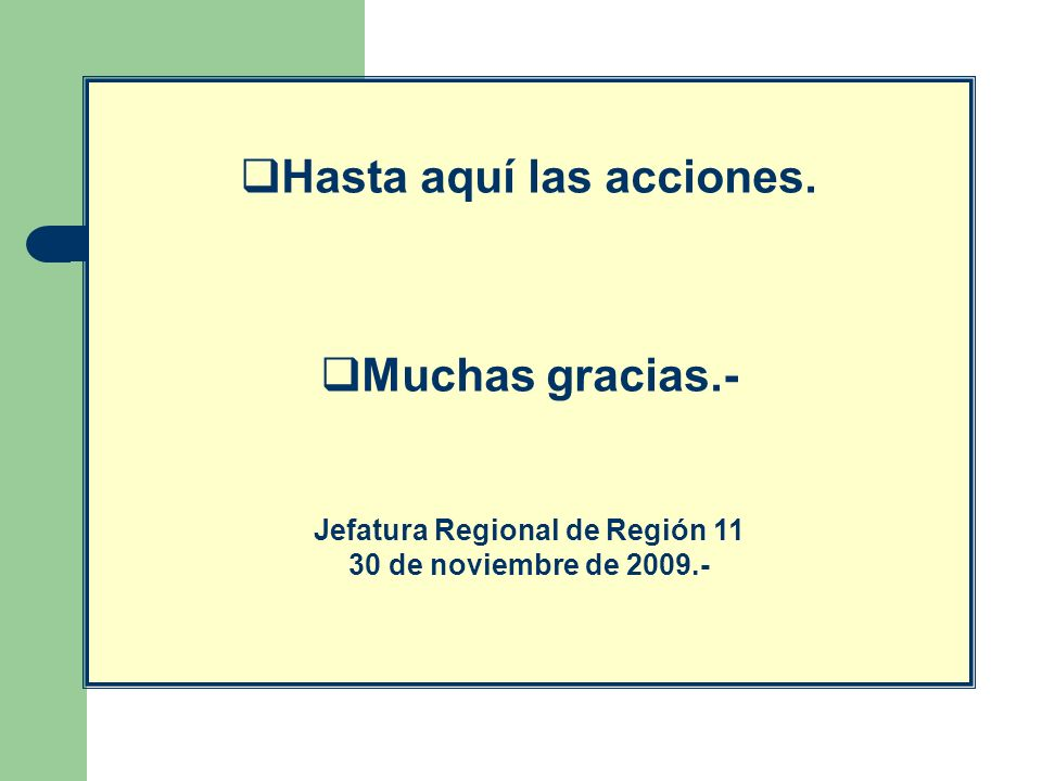 Hasta aquí las acciones. Jefatura Regional de Región 11
