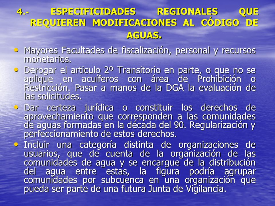 4.- ESPECIFICIDADES REGIONALES QUE REQUIEREN MODIFICACIONES AL CÓDIGO DE AGUAS.