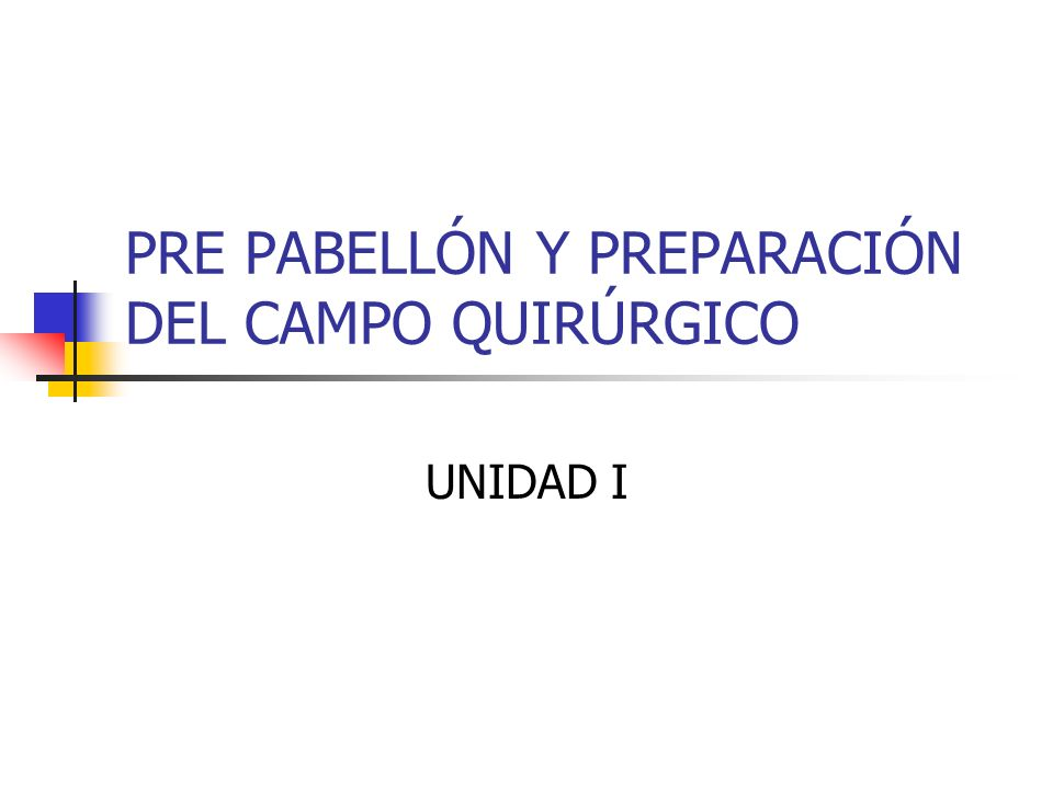 PRE PABELLÓN Y PREPARACIÓN DEL CAMPO QUIRÚRGICO