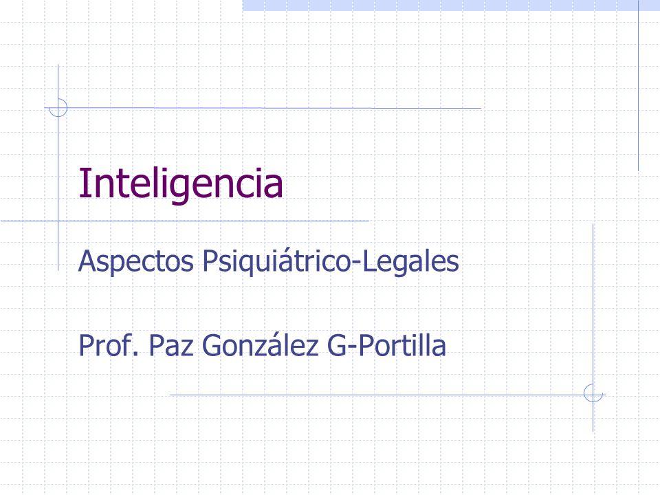 Aspectos Psiquiátrico-Legales Prof. Paz González G-Portilla