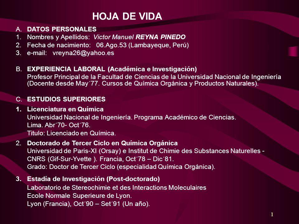 HOJA DE VIDA A. DATOS PERSONALES. 1. Nombres y Apellidos: Victor Manuel REYNA PINEDO. 2. Fecha de nacimiento: 06.Ago.53 (Lambayeque, Perú)
