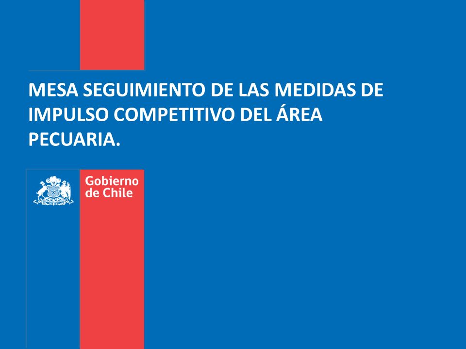 MESA SEGUIMIENTO DE LAS MEDIDAS DE IMPULSO COMPETITIVO DEL ÁREA PECUARIA.