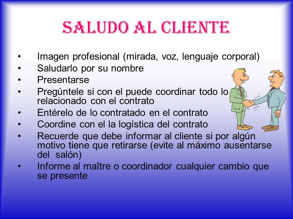SALUDO AL CLIENTE Imagen profesional (mirada, voz, lenguaje corporal)
