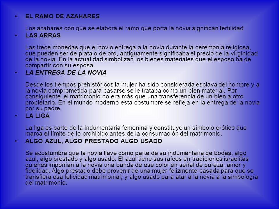 EL RAMO DE AZAHARES Los azahares con que se elabora el ramo que porta la novia significan fertilidad