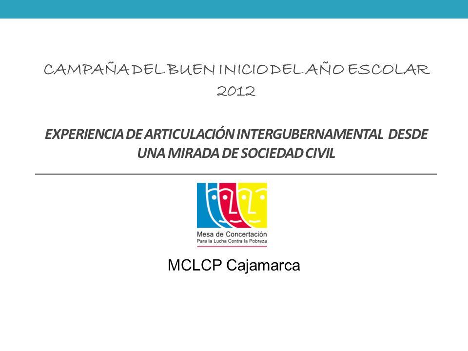 Campaña del Buen Inicio del Año Escolar 2012 Experiencia de Articulación intergubernamental desde una mirada de Sociedad Civil