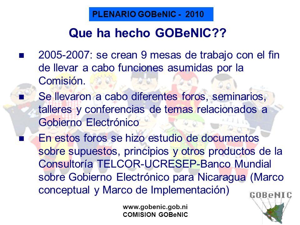 Que ha hecho GOBeNIC 2005-2007: se crean 9 mesas de trabajo con el fin de llevar a cabo funciones asumidas por la Comisión.