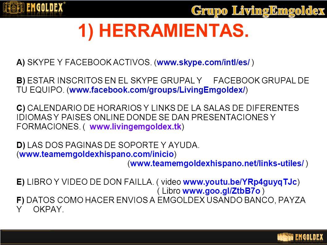 1) HERRAMIENTAS. A) SKYPE Y FACEBOOK ACTIVOS. (www.skype.com/intl/es/ )
