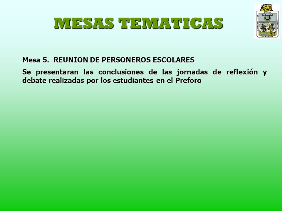 MESAS TEMATICAS Mesa 5. REUNION DE PERSONEROS ESCOLARES