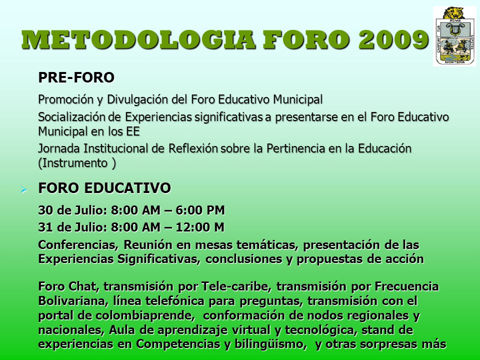 METODOLOGIA FORO 2009 PRE-FORO FORO EDUCATIVO