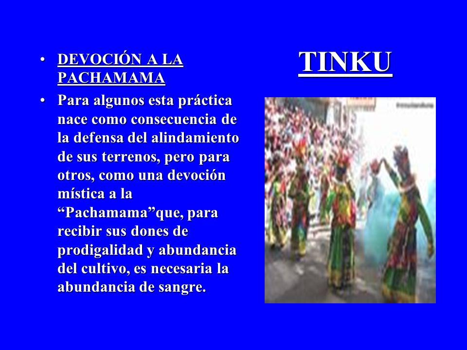 TINKU DEVOCIÓN A LA PACHAMAMA