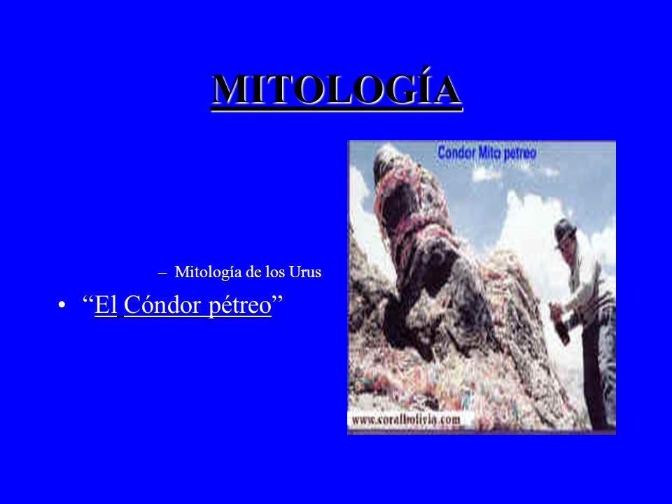 MITOLOGÍA Mitología de los Urus El Cóndor pétreo