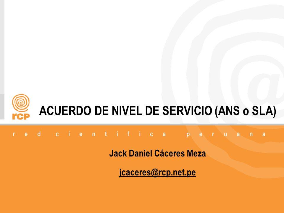 ACUERDO DE NIVEL DE SERVICIO (ANS o SLA) Jack Daniel Cáceres Meza