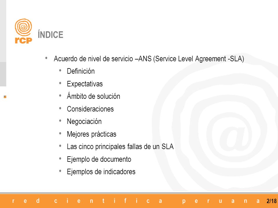 ÍNDICE Acuerdo de nivel de servicio –ANS (Service Level Agreement -SLA) Definición. Expectativas.