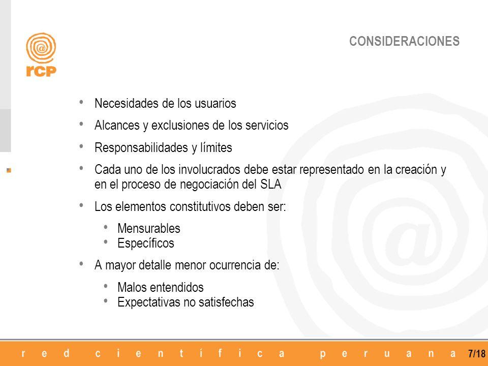 CONSIDERACIONES Necesidades de los usuarios. Alcances y exclusiones de los servicios. Responsabilidades y límites.