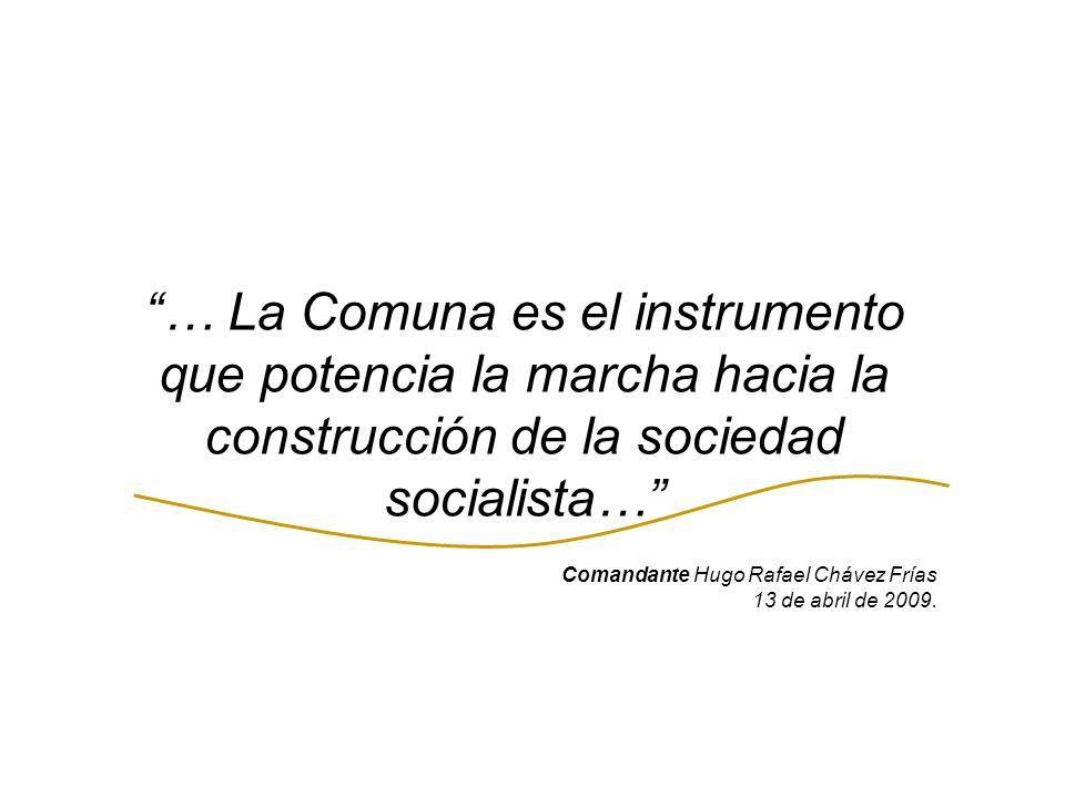 … La Comuna es el instrumento que potencia la marcha hacia la construcción de la sociedad socialista…