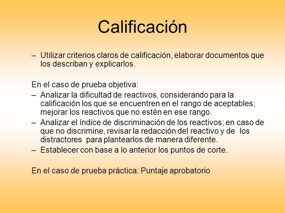 Calificación Utilizar criterios claros de calificación, elaborar documentos que los describan y explicarlos.