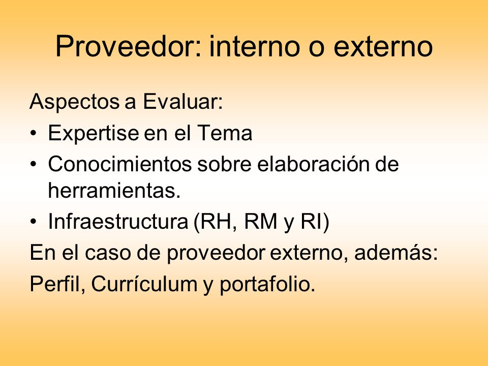 Proveedor: interno o externo