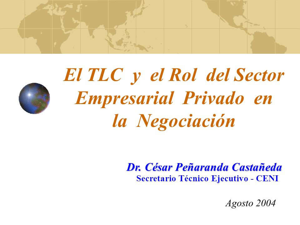 El TLC y el Rol del Sector Empresarial Privado en la Negociación