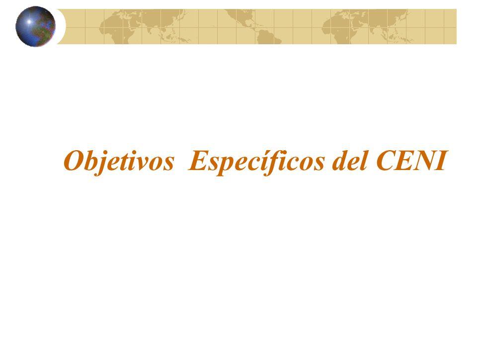 Objetivos Específicos del CENI