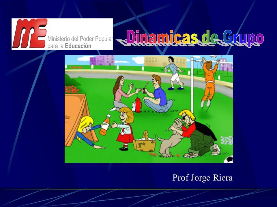 Dinamicas de Grupo Prof Jorge Riera