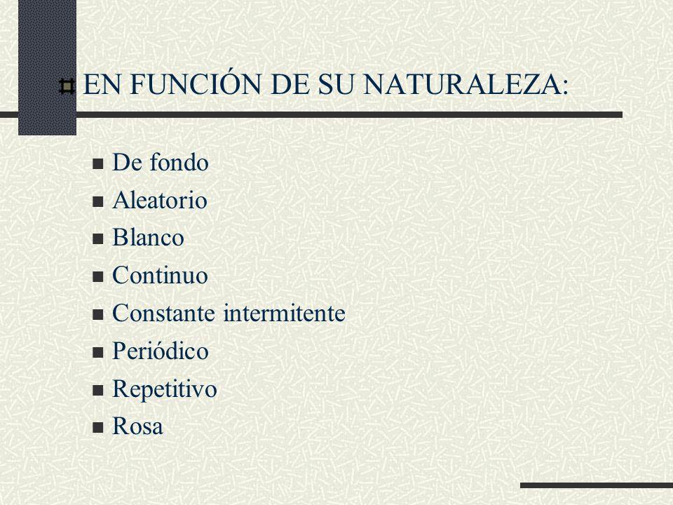 EN FUNCIÓN DE SU NATURALEZA: