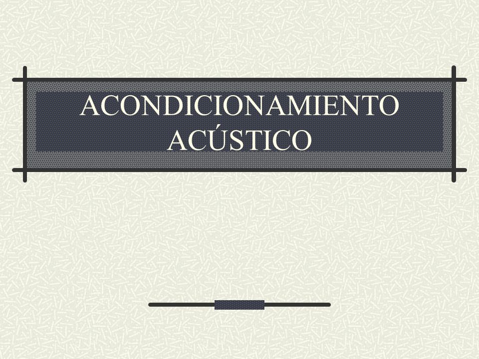 ACONDICIONAMIENTO ACÚSTICO