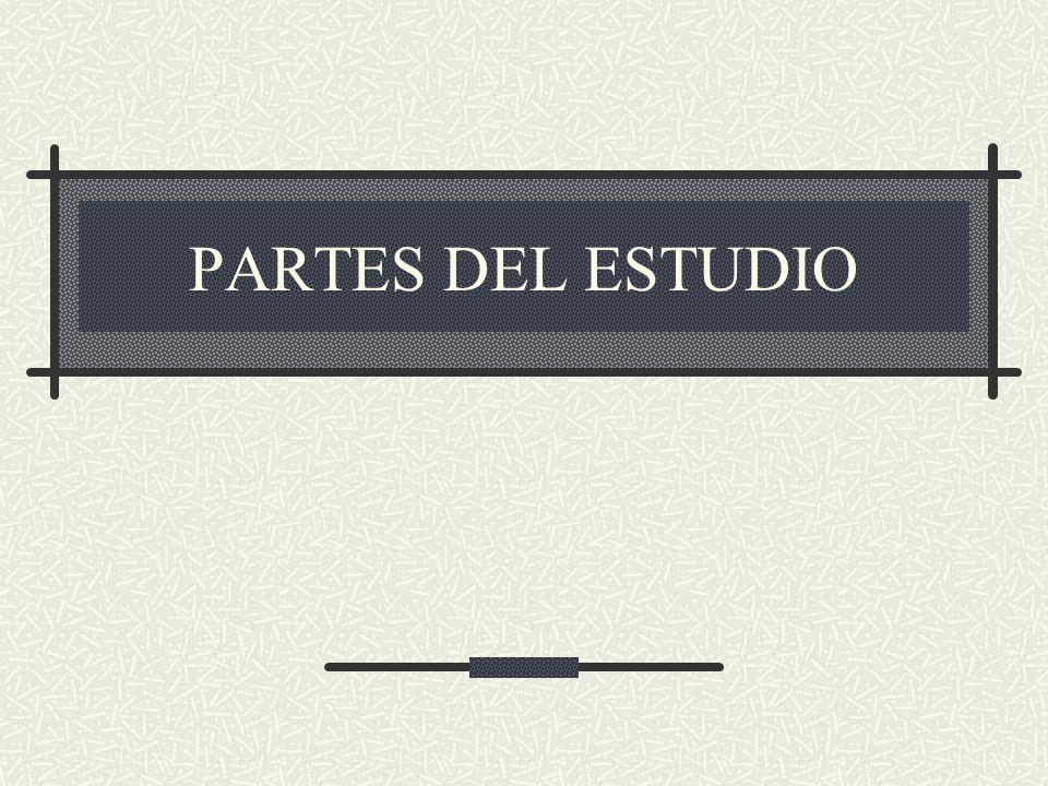 PARTES DEL ESTUDIO