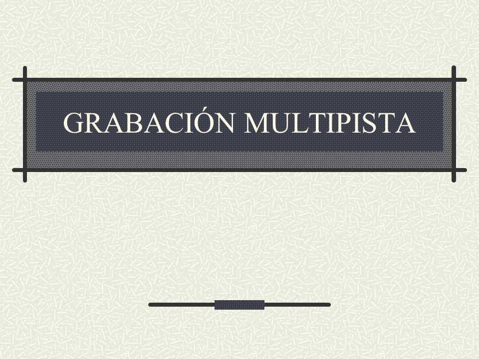 GRABACIÓN MULTIPISTA
