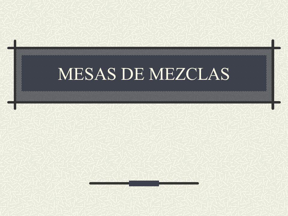 MESAS DE MEZCLAS