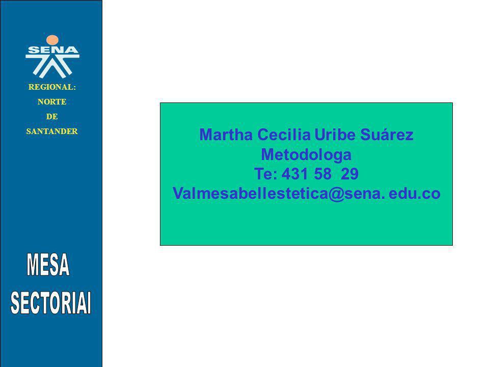 Martha Cecilia Uribe Suárez Valmesabellestetica@sena. edu.co