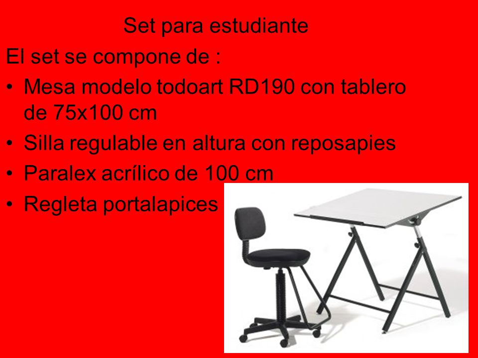 Set para estudianteEl set se compone de : Mesa modelo todoart RD190 con tablero de 75x100 cm. Silla regulable en altura con reposapies.