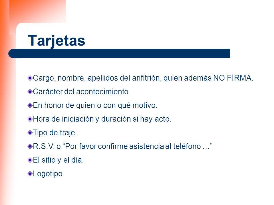 Tarjetas Cargo, nombre, apellidos del anfitrión, quien además NO FIRMA. Carácter del acontecimiento.