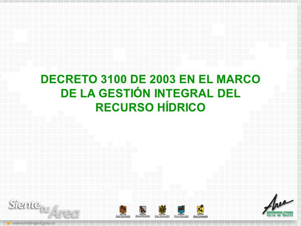 DECRETO 3100 DE 2003 EN EL MARCO DE LA GESTIÓN INTEGRAL DEL RECURSO HÍDRICO