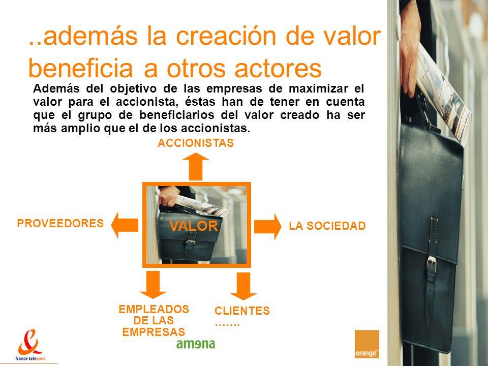 ..además la creación de valor beneficia a otros actores