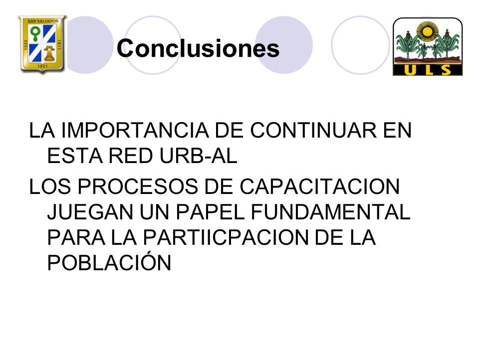 Conclusiones LA IMPORTANCIA DE CONTINUAR EN ESTA RED URB-AL