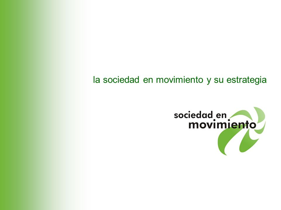 la sociedad en movimiento y su estrategia