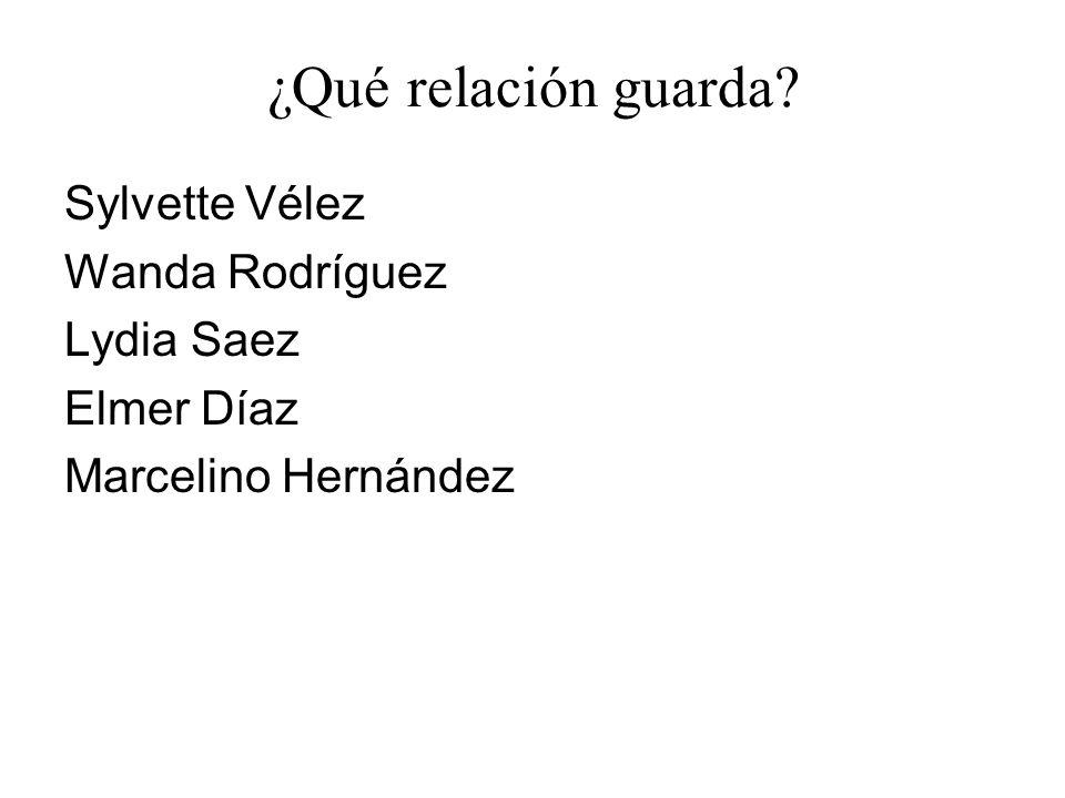¿Qué relación guarda Sylvette Vélez Wanda Rodríguez Lydia Saez