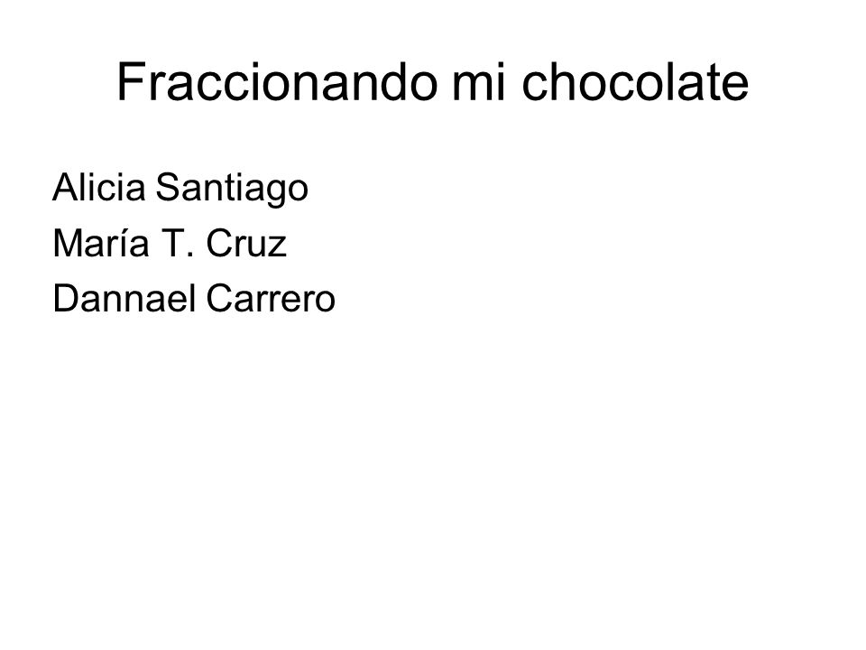 Fraccionando mi chocolate