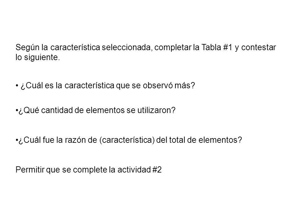 Según la característica seleccionada, completar la Tabla #1 y contestar lo siguiente.