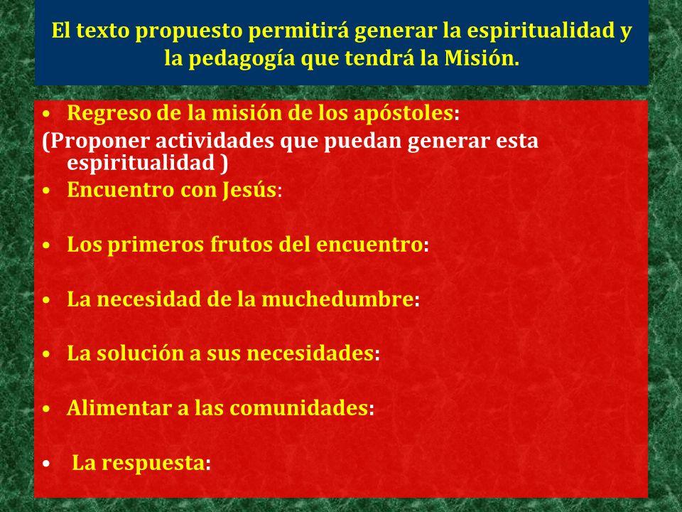 El texto propuesto permitirá generar la espiritualidad y la pedagogía que tendrá la Misión.