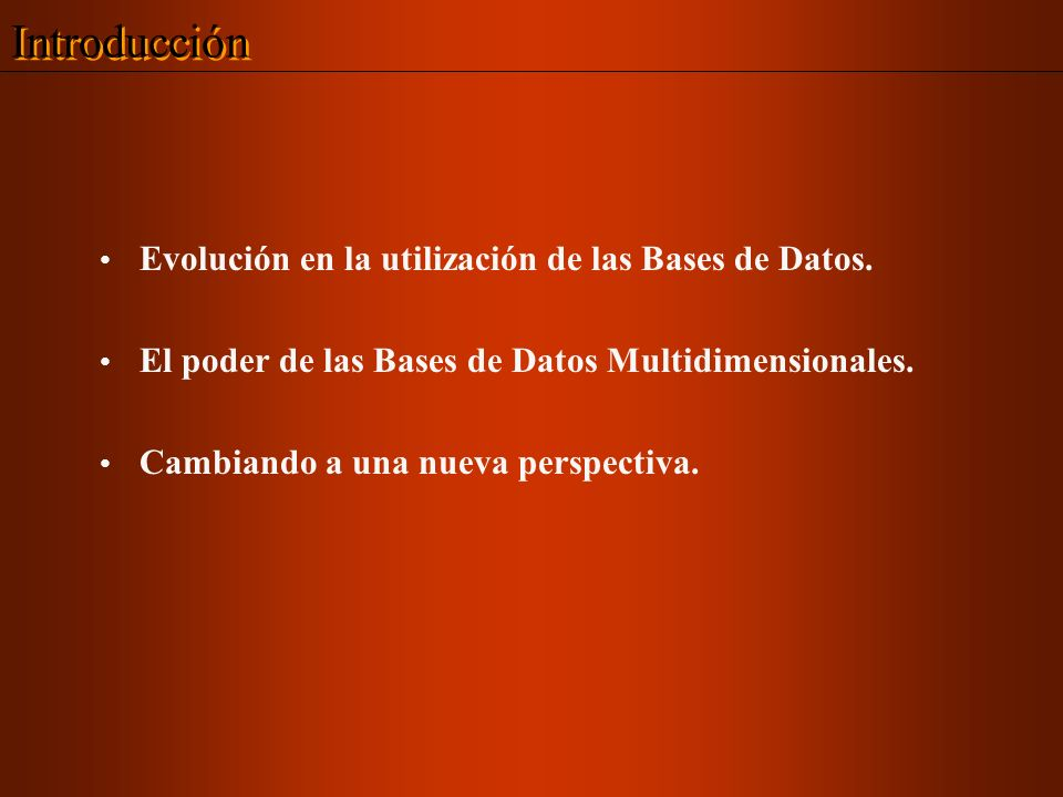 Introducción Evolución en la utilización de las Bases de Datos.