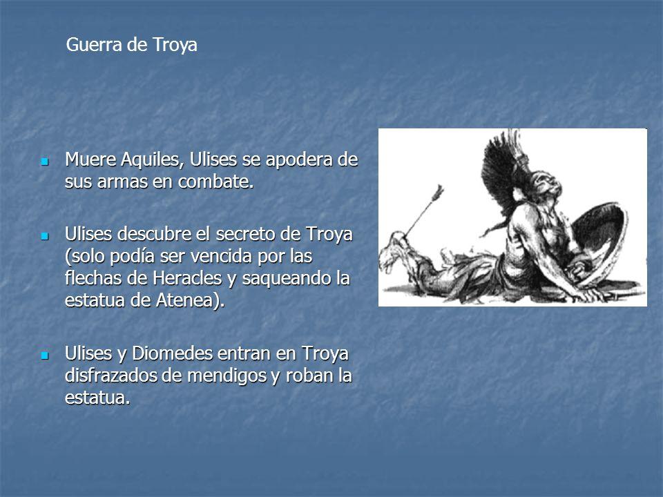 Guerra de Troya Muere Aquiles, Ulises se apodera de sus armas en combate.