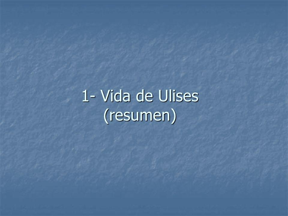 1- Vida de Ulises (resumen)
