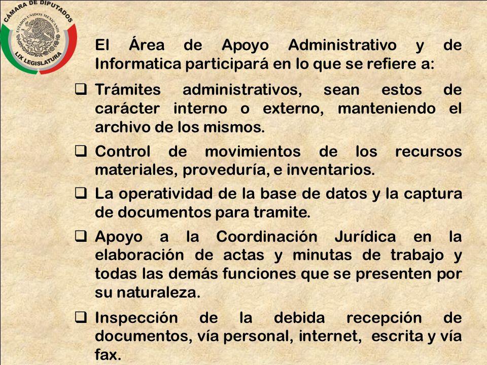 El Área de Apoyo Administrativo y de Informatica participará en lo que se refiere a: